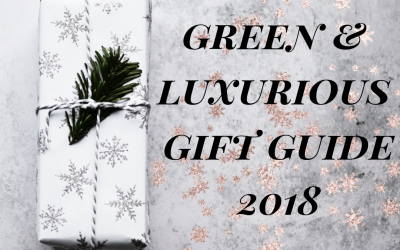 Green and Luxurious Gift Guide 2018